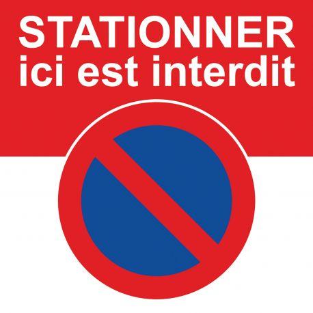 Il est interdit de stationner ici