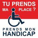 """Autocollant """"si tu prends ma place, prends mon handicap"""". Par 10, 20, 50 ou 100 exemplaires."""